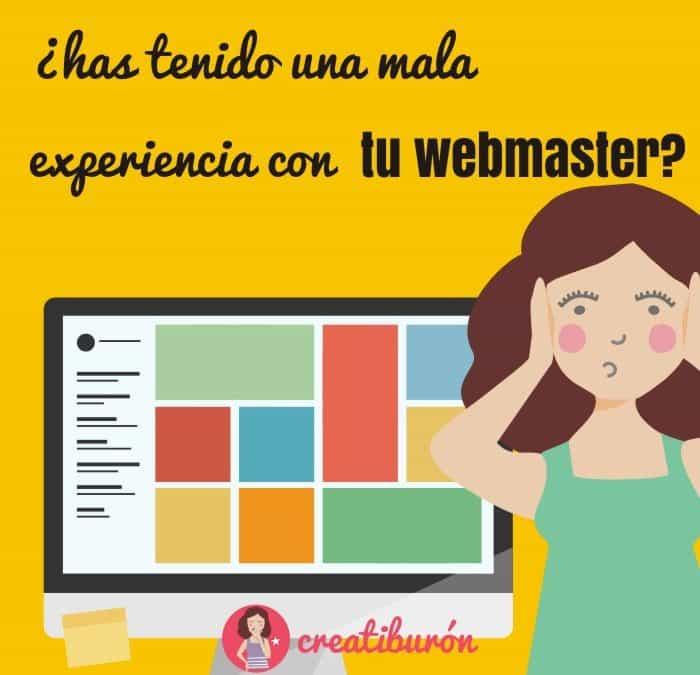 ¿Has tenido una mala experiencia con tu webmaster o tu diseñador web?