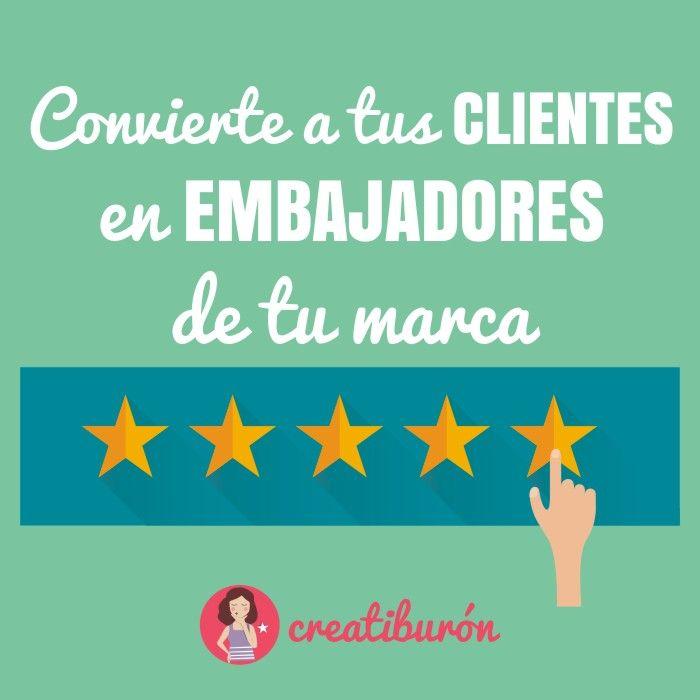 ¿Cómo convertir a tus client@s en embajador@s de tu marca?