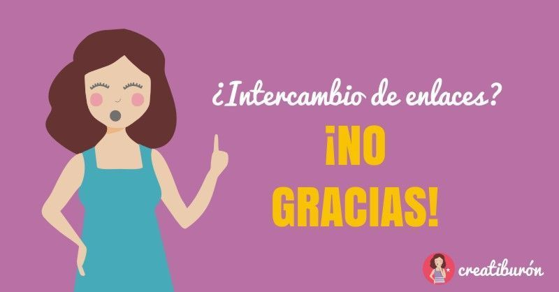 ¿Intercambio de enlaces? ¡No gracias!