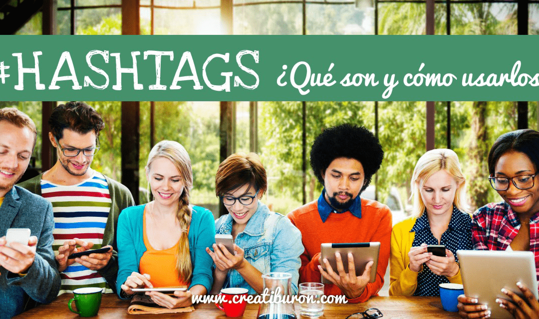 ¿Qué es un hashtag y cómo usarlo?