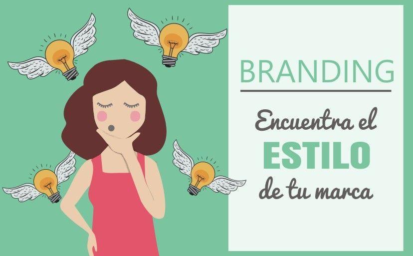 Branding: encuentra el estilo de tu marca