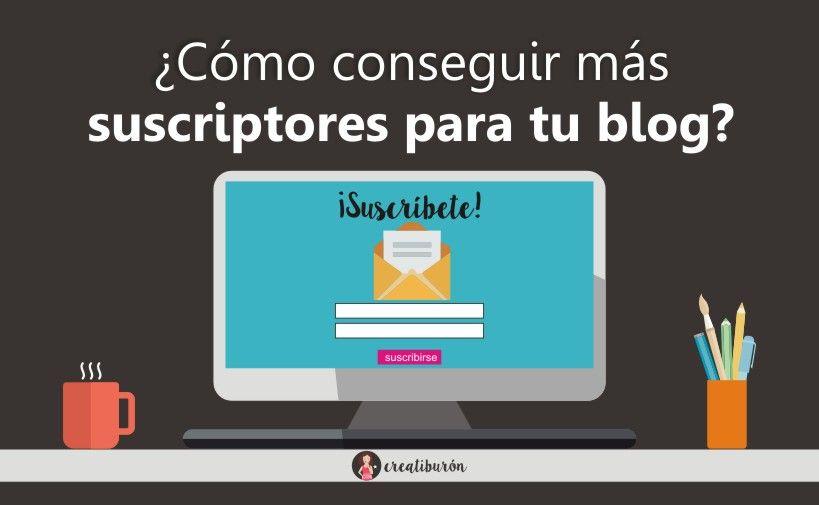 Cómo conseguir más suscriptores para tu web o blog