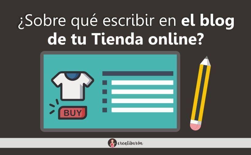 ¿Sobre que escribir en un blog de una Tienda online?
