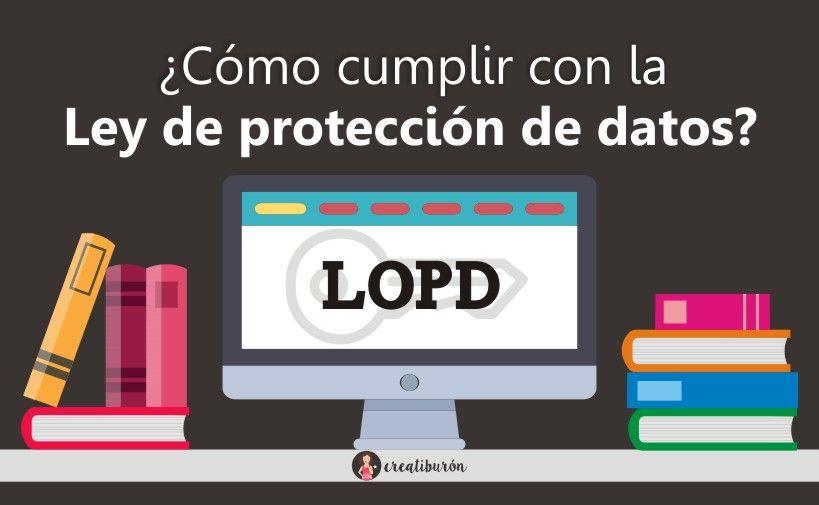 LOPD : Cómo cumplir con la ley de protección de datos en tu web