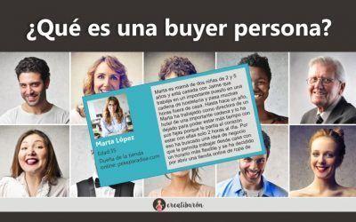 Qué es una buyer persona y cómo puede ayudarte en el marketing de tu proyecto