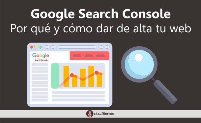Google Search Console: Por qué y cómo dar de alta tu web