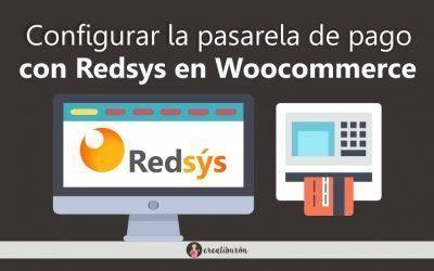 Cómo configurar la pasarela de pago con Redsys en Woocommerce