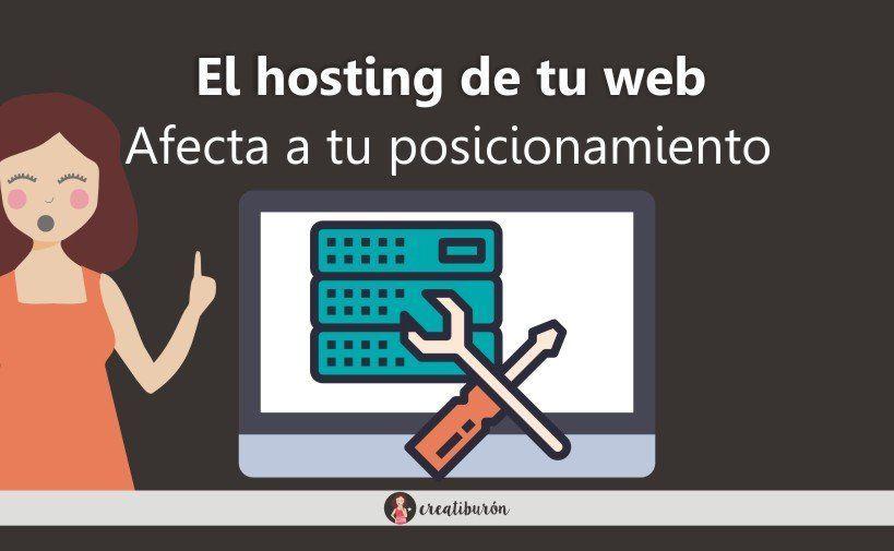 La empresa de alojamiento web que elijas, afectará a tu posicionamiento