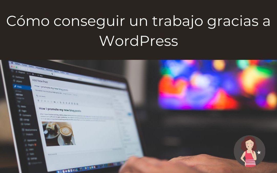 Cómo conseguir un trabajo gracias a WordPress
