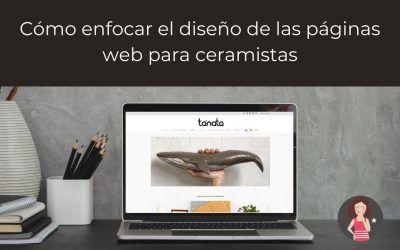 Cómo enfocar el diseño de las páginas web para ceramistas