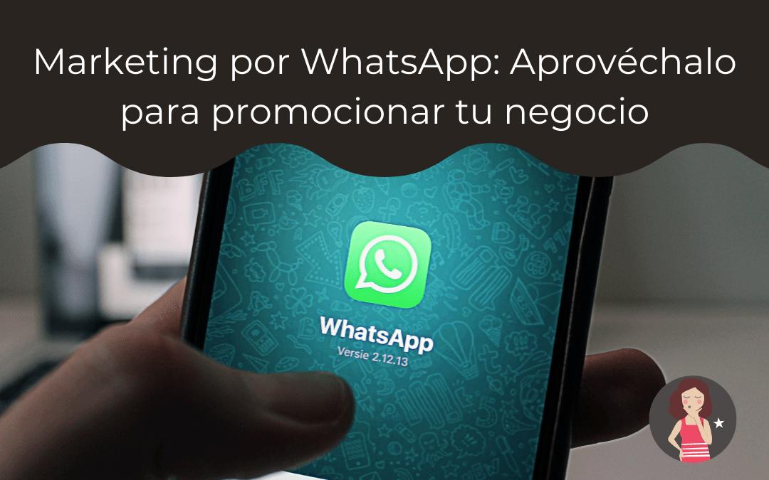 Marketing por WhatsApp: Cómo aprovecharlo para promocionar tu negocio