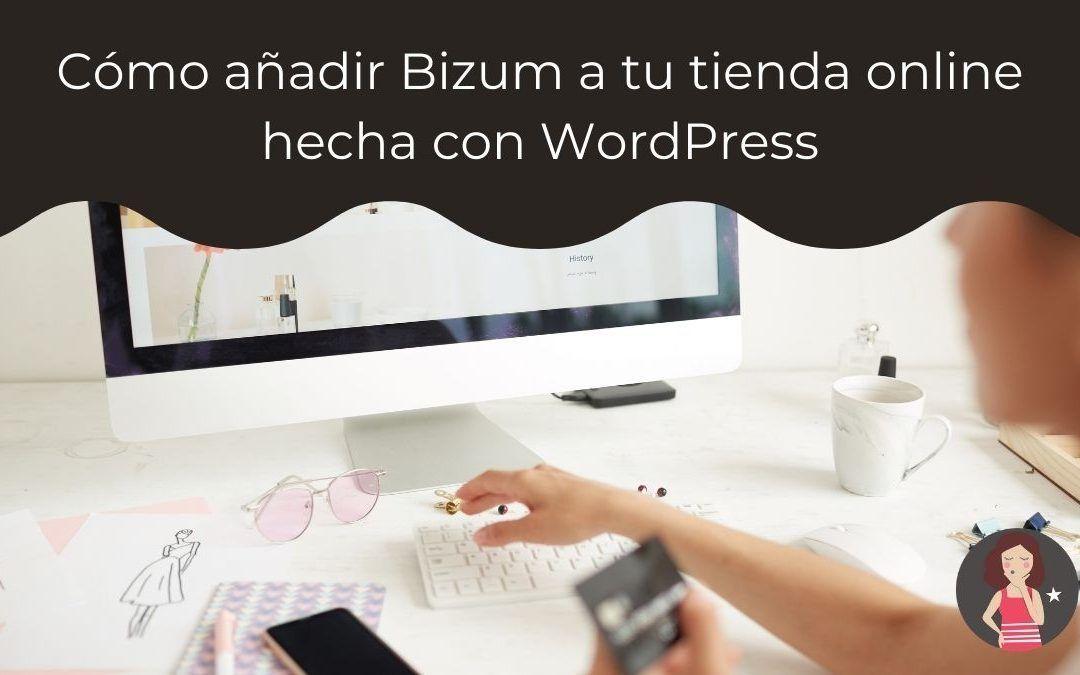 Cómo añadir Bizum a tu tienda online hecha con WordPress